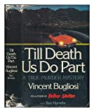 img - for Till Death Us Do Part: A True Murder Mystery 1st edition by Bugliosi, Vincent (1978) Hardcover book / textbook / text book