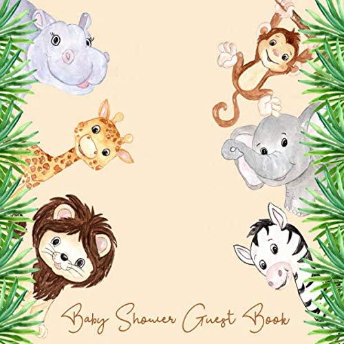 Baby Shower Guest Book: Jungle Safari Animals Savannah Theme, Welcome Baby (Boy or Girl) Sign in Guestbook with predictions, advice for parents, ... picture, Memory Keepsake (Pregnancy Gifts)