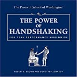 The Power of Handshaking: For Peak Performance Worldwide (Capital Ideas for Business & Personal Development) Hardcover November 1, 2004