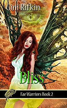 Bliss (Fae Warriors Book 2) by [Rifkin, Gini]