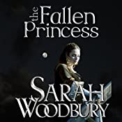 The Fallen Princess: A Gareth and Gwen Medieval Mystery | Sarah Woodbury
