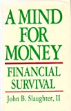 A Mind for Money, John B. Slaughter, 1878647059
