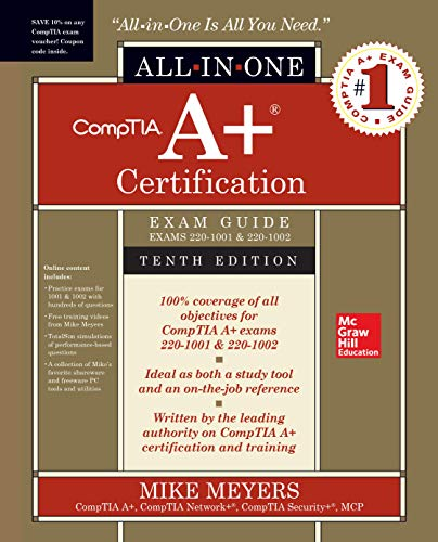 CompTIA A+ Certification All-in-One Exam Guide, Tenth Edition (Exams 220-1001 & 220-1002) (Best Network Study Guide)