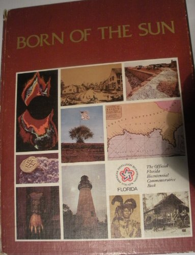 - Born of the Sun: the Official Florida Bicentennial Commemorative Book
