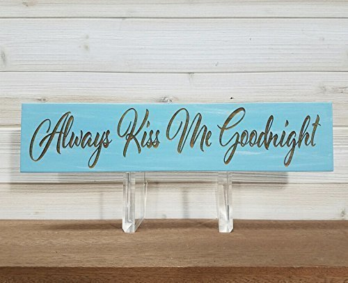 Always Kiss Me Goodnight Wall Plaque Laser Engraved Personalized Custom Sign 163 by SignsByAllSeasons