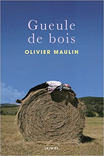Olivier Maulin - Gueule de bois