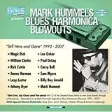 Mark Hummel's Blues Harmonica Blowouts Still Here & Gone