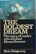 Boldest Dream: Story of Twelve Who Climbed Mount Everest