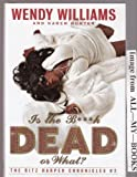 Is the Bitch Dead, or What? (The Ritz Harper Chronicles #2)