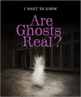 Are Ghosts Real?: 3 (I Want to Know)