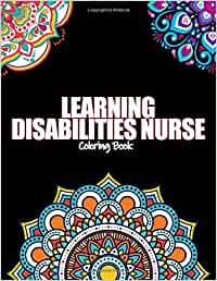 Learning Disabilities Nurse Coloring Book: For Adults ...