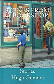 Scenes from a Bookshop by [Gilmore, Hugh]
