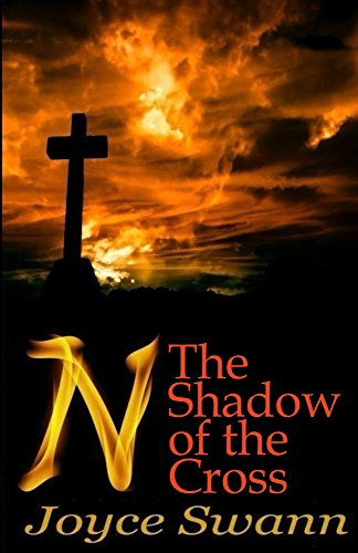 Christian Dystopian Fiction – Free today only! N: The Shadow of the Cross (N Book 2) by bestselling author Joyce Swann