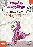 """Afficher """"Sa Majesté P. P. 1er"""""""