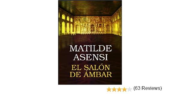 El Salón de Ámbar eBook: Matilde Asensi: Amazon.es: Tienda Kindle