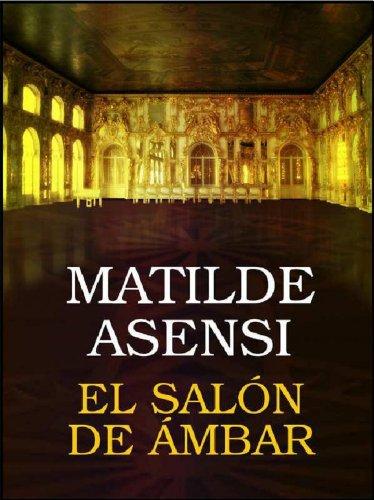 Descargar Libro El Salón De ámbar Matilde Asensi