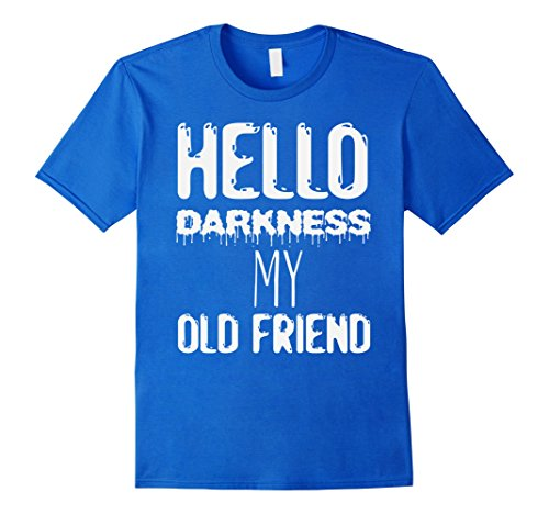 Mens Funny Hello Darkness My Old Friend Coffee T-shirt 3XL Royal (Daughter Of Darkness Halloween Costume)
