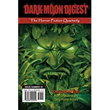 Dark Moon Digest - Issue #18: The Horror Fiction Quarterly