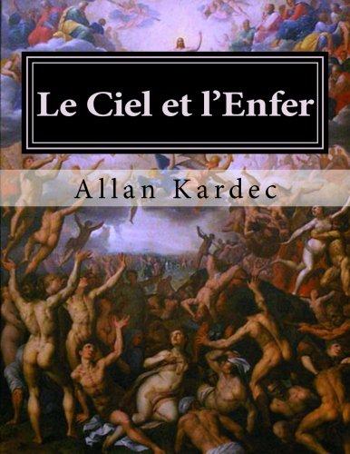 Le Ciel et l'Enfer: La justice divine selon le spiritisme por Allan Kardec