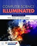 Computer Science Illuminated Sixth Edition Includes Navigate 2 Advantage Access