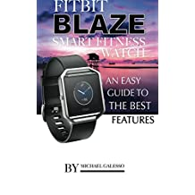Fitbit Blaze Smart Fitness Watch: An Easy Guide to the Best Features