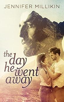 The Day He Went Away by [Millikin, Jennifer]