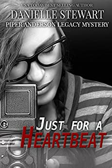 Just For A Heartbeat (Piper Anderson Legacy Mystery Book 2) by [Stewart, Danielle]