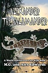 Alexander the Salamander: A World Adventurers for Kids Book (Volume 1) Paperback