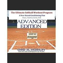 The Ultimate Softball Workout Program: Advanced Edition