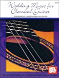 Wedding Music for Classical Guitar, James Christopher Boydston, 0871662175