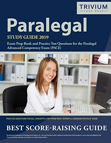Paralegal Study Guide 2019: Exam Prep Book and Practice Test Questions for the Paralegal Advanced Competency Exam (PACE) (Certified Paralegal Review Manual)
