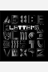 Letters: Building an Alphabet with Art and Attitude: ABC... the Art and Poetry of the English Alphabet Explained in a Philosophical Verse of Rhythm an Hardcover