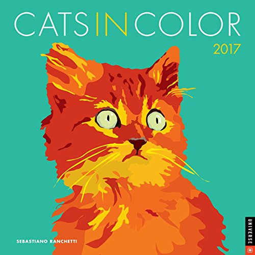 Cats in Color 2017 Wall Calendar by Universe Publishing