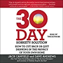 The 30-Day Sobriety Solution: How to Cut Back or Quit Drinking in the Privacy of Your Own Home Audiobook by Jack Canfield, Dave Andrews Narrated by Jack Canfield, Dave Andrews, Bahni Turpin, Johnathan McClain