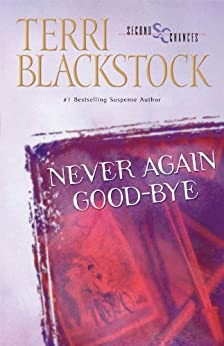 Never Again Good-Bye (Second Chances, Book 1) by [Blackstock, Terri]