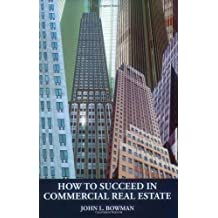 How to Succeed in Commercial Real Estate