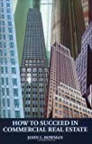 the commercial real estate - How to Succeed in Commercial Real Estate