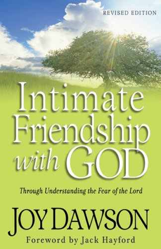 Intimate Friendship with God: Through Understanding the Fear of the Lord ebook