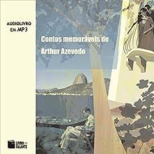 Contos Memoráveis de Arthur Azevedo [Memorable Tales of Arthur Azevedo] Audiobook by Arthur Azevedo Narrated by Marcos Damigo