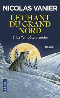 Le Chant du Grand Nord, tome 2 : La Tempête blanche par Vanier