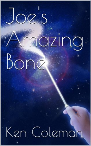 Book: Joe's Amazing Bone by Ken Coleman