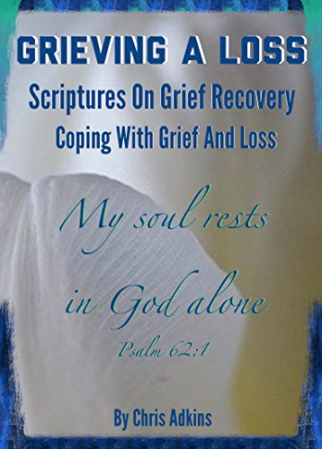 Grieving A Loss Scriptures On Grief Recovery And Coping With Grief And Loss Bible Promises Grief Loss Christian