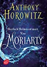 Sherlock Holmes est mort. Vive Moriarty par Horowitz