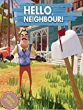 HELLO NEIGHBOR Complete Tips and Tricks - Guide - Strategy - Cheats