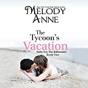 The Tycoon's Vacation | Melody Anne