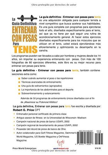 La guía definitiva - Entrenar con pesas para tenis (Spanish Edition): Rob Price: 9781619842557: Amazon.com: Books