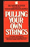Pulling Your Own Strings, Wayne W. Dyer, 0380443880