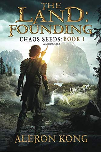 The Land: Founding: A LitRPG Saga (Chaos Seeds)