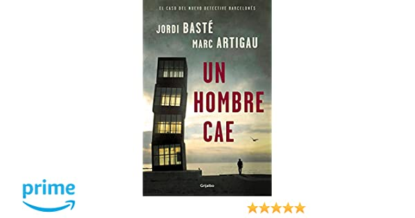 Un hombre cae / A Man Falls (Spanish Edition): Jordi Baste: 9788425355967: Amazon.com: Books