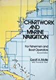 Chartwork and Marine Navigation, Geoff A. Motte and Thomas M. Stout, 0870333143